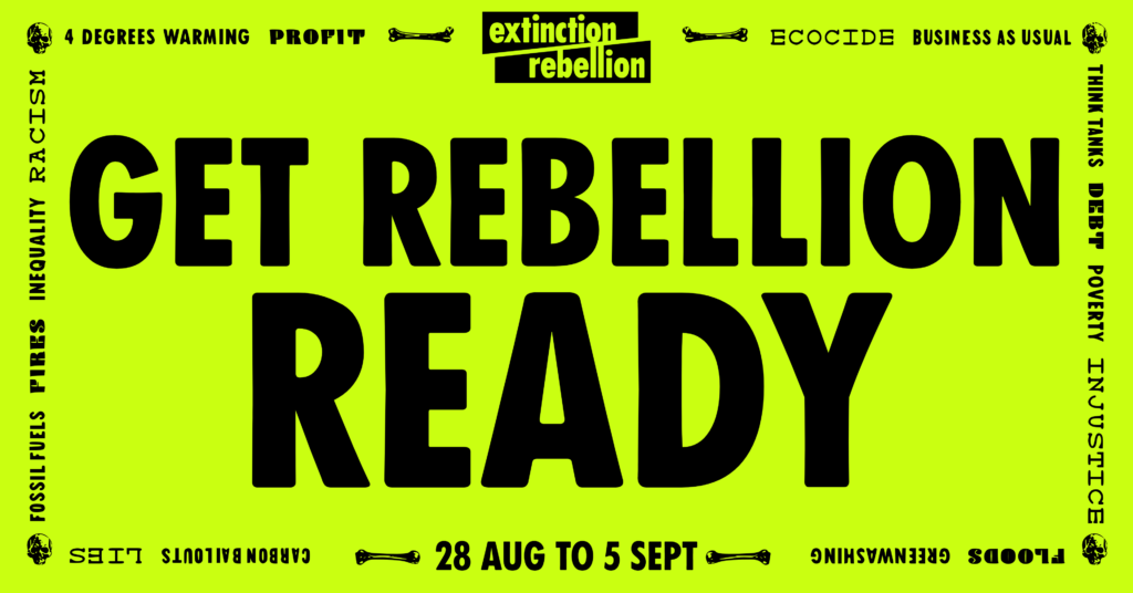 Get rebellion ready 28 Aug to 5 Sept